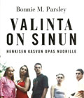 Bonnie M. Parsley : VALINTA ON SINUN